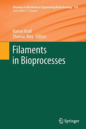Filaments in Bioprocesses (Advances in Biochemical Engineering/Biotechnology, Band 149) -