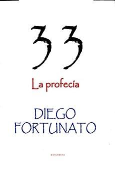 33-la Profecía por Diego Fortunato epub
