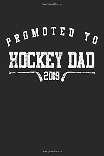 Promoted To Hockey Dad 2019: Blank Lined Journal To Write In Hockey Notebook por Dartan Creations