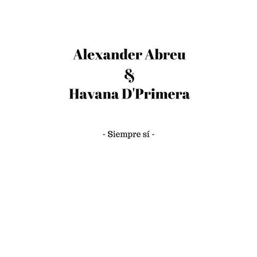 Siempre Sí - Havana D'Primera