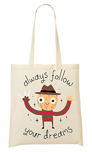Freddy Krueger Always Follow your Dreams Bolso De Mano Bolsa De La Compra