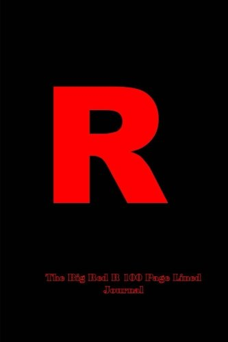 The Big Red R 100 Page Lined Journal: Blank 100 page lined journal for your thoughts, ideas, and inspiration