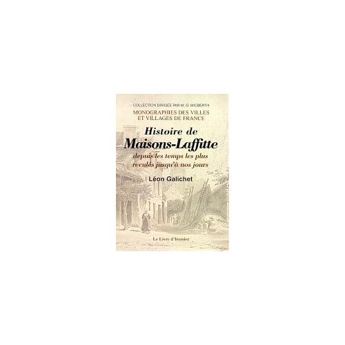 Maisons- Lafitte (Histoire de la Ville Depuis les Temps les Plus Recules Jusqu'a Nos Jours)