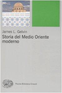 Storia del Medio Oriente moderno (Piccola biblioteca Einaudi. Nuova serie)