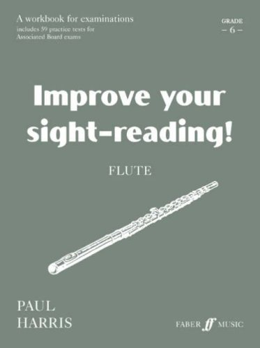 Improve Your Sight-Reading! Flute Grade 6: for Examinations, Includes 59 Practice Tests for Associated Board Exams