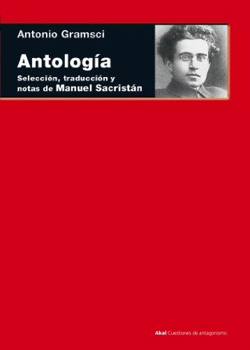 Antología. Selección, traducción y notas de Manuel Sacristán (Cuestiones de antagonismo) por Antonio Gramsci