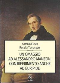 Un omaggio ad Alessandro Manzoni con riferimento anche ad Euripide