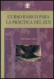 Curso basico para la practica del Zen/ Basic course for the Zen practice