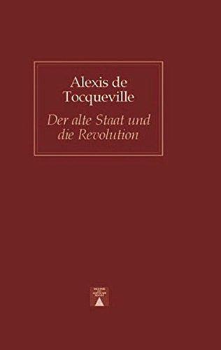 Der alte Staat und die Revolution (Bibliothek des skeptischen Denkens)