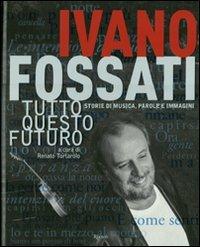Ivano Fossati Tutto questo futuro
