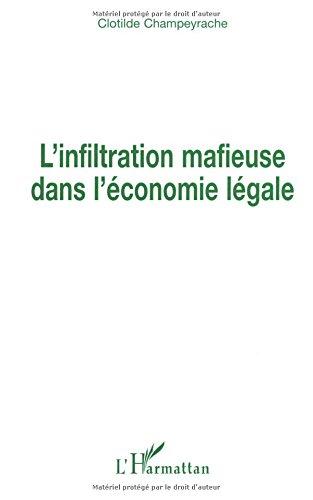L'infiltration mafieuse dans l'économie légale par Clotilde Champeyrache