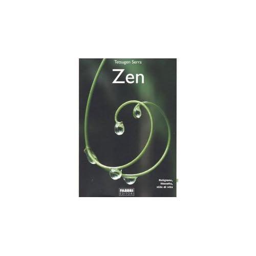 Zen. Religione, Filosofia, Stile Di Vita