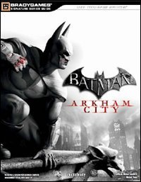Batman. Arkham city. Guida strategica ufficiale (Guide strategiche ufficiali)