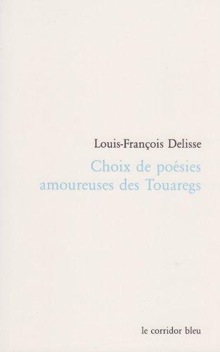 Choix de poésies amoureuses des Touaregs par Louis-François Delisse