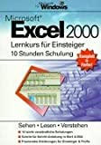 Microsoft Excel 2000 - Lernkurs für Einsteiger: 10 Stunden Schulung