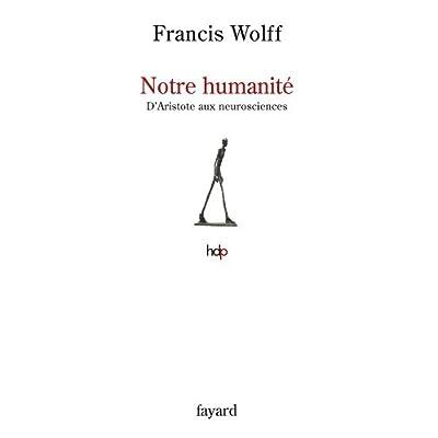Notre humanité: D'Aristote aux neurosciences