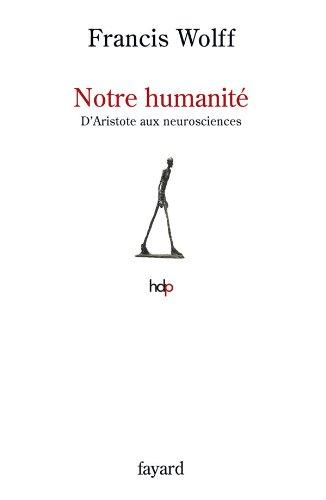 Notre humanit: D'Aristote aux neurosciences