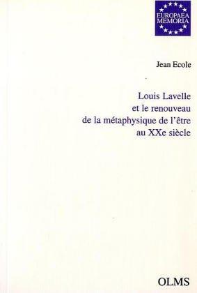 Lavelle Et Le Renouveau De La Metaphysique De l'Etre Au Xxeme Siecle par Jean Ecole