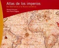 Atlas de los imperios: De Babilonia a la Rusia soviética (Orígenes) por Jean-Pierre Rageau