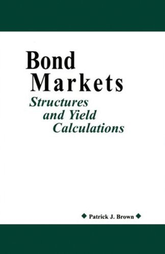 Bond Markets: Structures and Yield Calculations by Patrick Brown (2005-08-24)