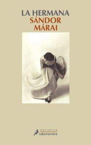 La hermana (Narrativa) por Márai Sándor