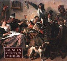 Jan Steen Painter And Storyteller. With Contributions By Martin Bijl, Marten Jan Bok, Eddy De Jongh, Lyckle De Vries And MariʢT Westermann. Edited By Guido M.C. Jansen.