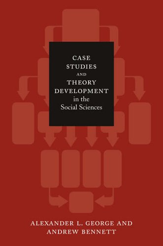 Case Studies and Theory Development in the Social Sciences (Bcsia Studies in International Security) (Belfer Center Studies in International Security)