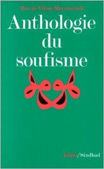 Anthologie du soufisme de Eva de Vitray-Meyerovitch ( 1 janvier 1999 )