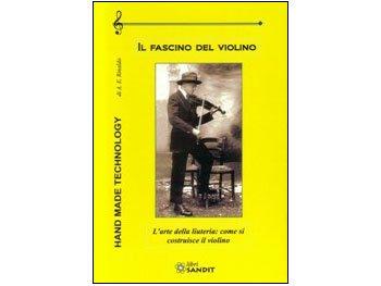 il-fascino-del-violino-prefazione-la-figura-di-mio-padre-levoluzione-del-violino-le-parti-del-violin