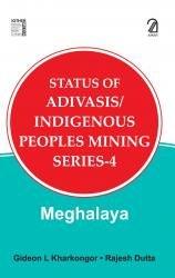 Status of Adivasis/Indigenous Peoples Mining: Land, Mining and Indigenous Peoples: an Overview (Series 1: Goa)