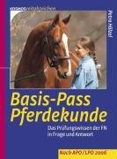 Basis-Pass Pferdekunde: Das Prüfungswissen der FN in Frage und Antwort (Basis Hufeisen,)