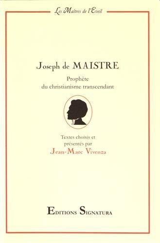 Joseph de Maistre : Prophète du christianisme transcendant