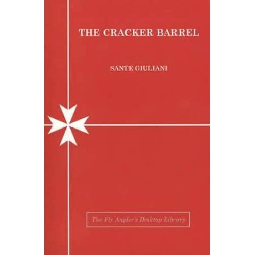 The Cracker Barrel: Understanding & Fishing the Bamboo Fly Rod by Sante L. Giuliani (2010-08-02)