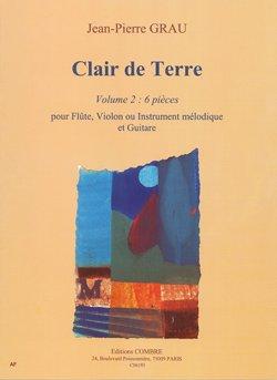 Clair de terre vol. 2 (6 pièces) pour Flûte ou Violon et guitare