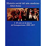 Historia social del arte moderno. 2. El arte en la época del bonapartismo 1800-1815 (Alianza Forma (Af))