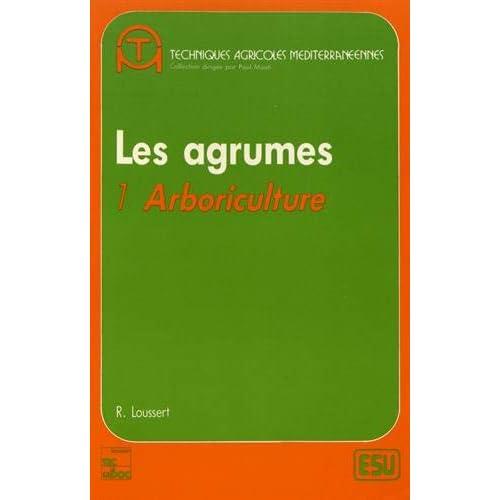 Les agrumes : Tome 1, Arboriculture