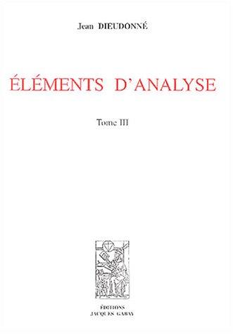 Eléments d'analyse : Tome 3, Chapitres XVI et XVII par Jean Dieudonné