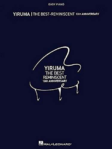 The Best of YIRUMA -- Spielbuch mit 17 traumhaft romantischen Klavierstücken -- Ausgabe für Klavier leicht (Noten)