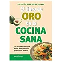El Libro De Oro De La Cocina Sana/ the Golden Book of Healthy Foods