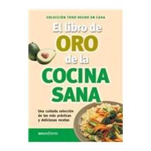 Descargar Libro El Libro De Oro De La Cocina Sana/ the Golden Book of Healthy Foods de Unknown