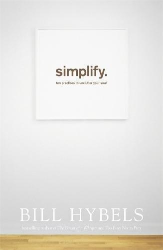 simplify-ten-practices-to-unclutter-your-soul