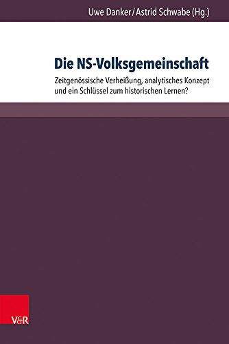 Die NS-Volksgemeinschaft: Zeitgenössische Verheißung, analytisches Konzept und ein Schlüssel zum historischen Lernen? (Beihefte zur Zeitschrift für Geschichtsdidaktik)