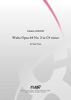 CLASSICAL SHEET MUSIC - Waltz Opus 64 No. 2 in C# minor - F. CHOPIN - Solo Piano (English Edition) par [CHOPIN, Frédéric]