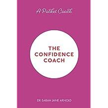 A Pocket Coach: The Confidence Coach (Pocket Coach Guides to Self-Care)