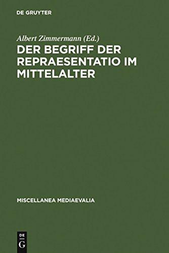 Der Begriff der repraesentatio im Mittelalter: Stellvertretung, Symbol, Zeichen, Bild (Miscellanea Mediaevalia 8)