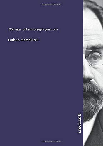 Luther, eine Skizze
