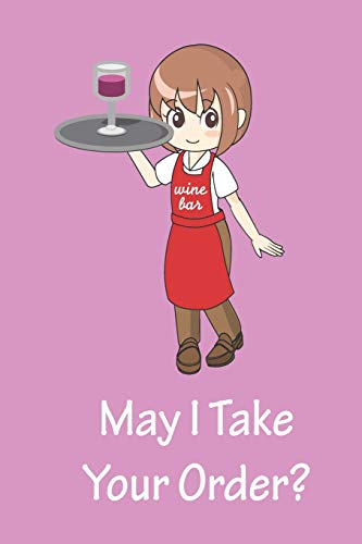 May I Take Your Order?: Premium Blank Lined Notebook for Waitresses- Matte Rose Cover