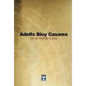 De un mundo a otro (Temas de literatura) por Adolfo Bioy Casares