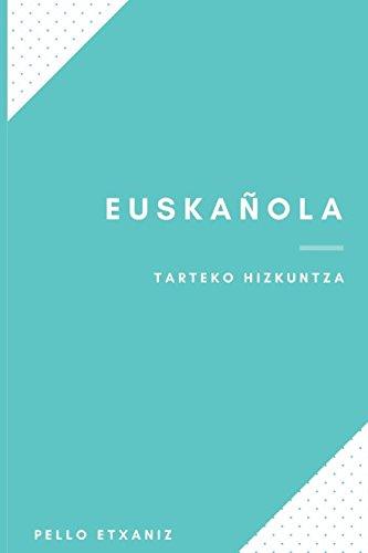 EUSKAÑOLA: Tarteko Hizkuntza por Pello Etxaniz