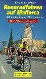 Rennradfahren auf Mallorca: 20 ausgewählte Touren mit Strassenkarte - Thomas Mayr